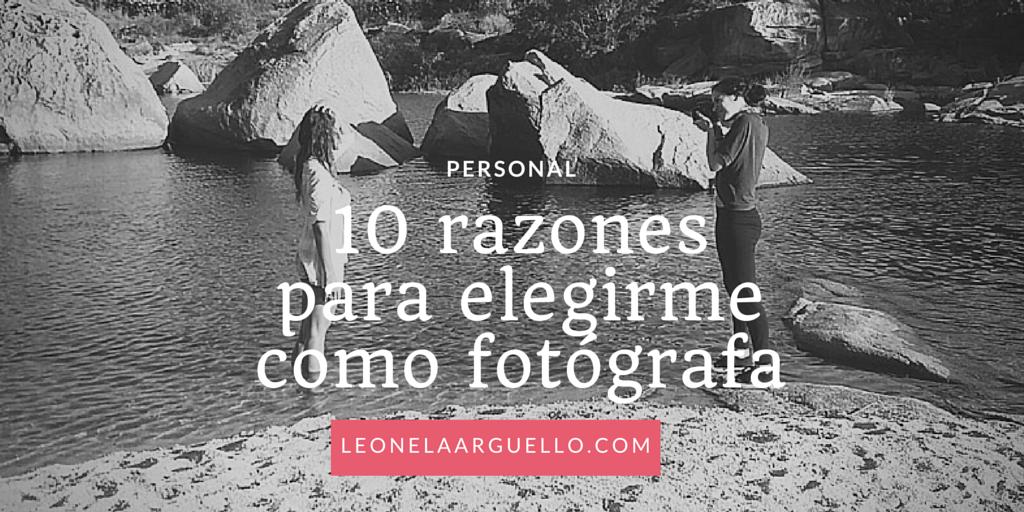 10 razones para elegirme como fotógrafa