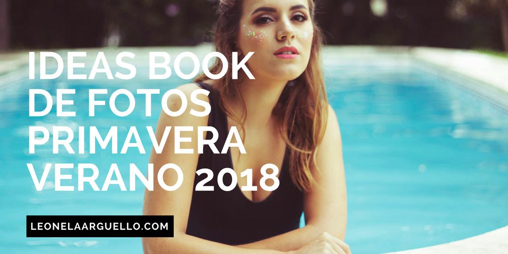 Book de fotos ideas e inspiración primavera, verano 2018