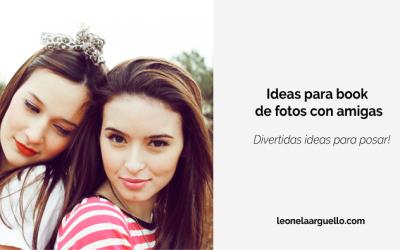 Ideas para book de fotos con amigas