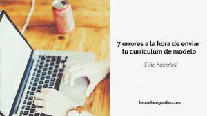 7-errores-a-la-hora-de-enviar-tu-curriculum-de-modelo