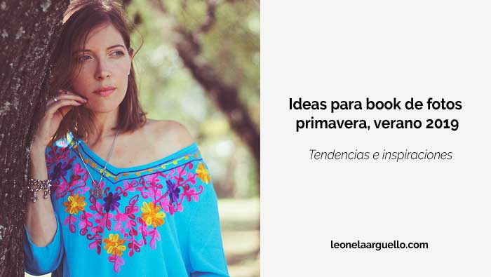 Ideas para book de fotos – primavera, verano 2019
